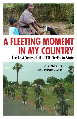A Fleeting Moment in My Country The Last Years of the LTTE De-Facto State by N. Malathy 2012 cover